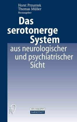 Das serotonerge System aus neurologischer und psychiatrischer Sicht