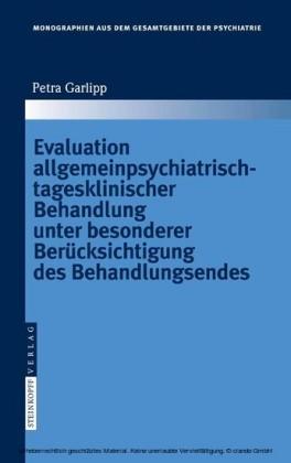 Evaluation allgemeinpsychiatrisch-tagesklinischer Behandlung unter besonderer Berücksichtigung des Behandlungsendes