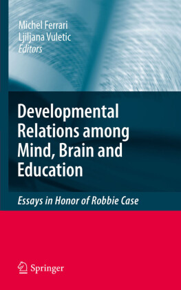 Developmental Relations among Mind, Brain and Education