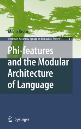 Phi-features and the Modular Architecture of Language