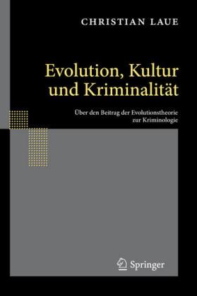 Evolution, Kultur und Kriminalität