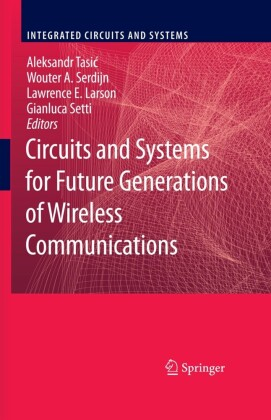 Circuits and Systems for Future Generations of Wireless Communications