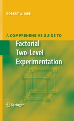 A Comprehensive Guide to Factorial Two-Level Experimentation