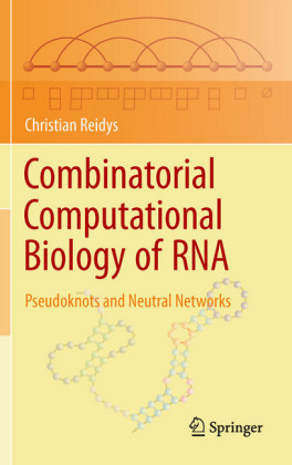 Combinatorial Computational Biology of RNA