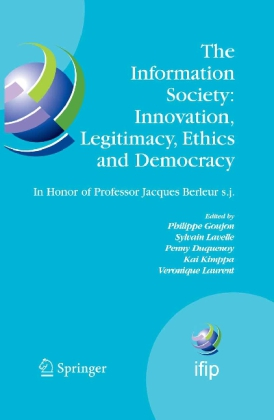 The Information Society: Innovation, Legitimacy, Ethics and Democracy