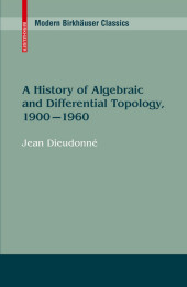 A History of Algebraic and Differential Topology, 1900 - 1960