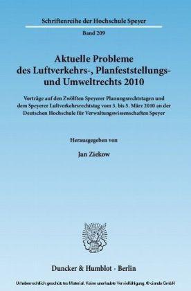 Aktuelle Probleme des Luftverkehrs-, Planfeststellungs- und Umweltrechts 2010.