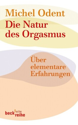 Die Natur des Orgasmus