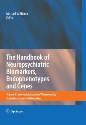 The Handbook of Neuropsychiatric Biomarkers, Endophenotypes and Genes. Vol.2