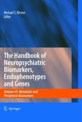 The Handbook of Neuropsychiatric Biomarkers, Endophenotypes and Genes. Vol.3