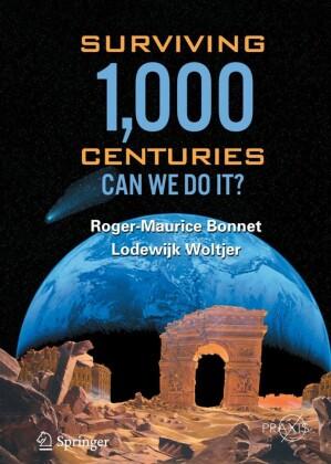 Surviving 1000 Centuries