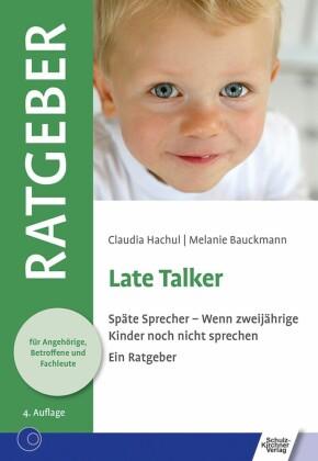 Late Talker. Späte Sprecher - Wenn zweijährige Kinder noch nicht sprechen. Ein Ratgeber