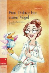 Frau Doktor hat einen Vogel