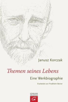 Janusz Korczak - Themen seines Lebens