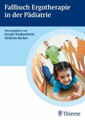 Fallbuch zur Ergotherapie in der Pädiatrie