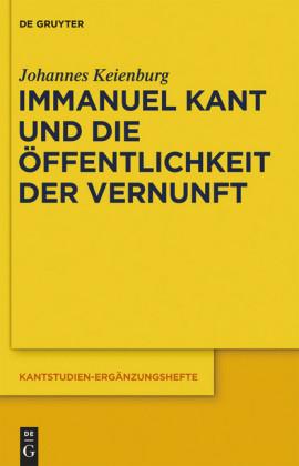 Immanuel Kant und die Öffentlichkeit der Vernunft