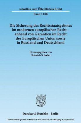 Die Sicherung des Rechtsstaatsgebotes im modernen europäischen Recht - anhand von Garantien im Recht der Europäischen Union sowie in Russland und Deutschland.