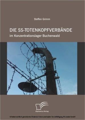 Die SS-Totenkopfverbände im Konzentrationslager Buchenwald
