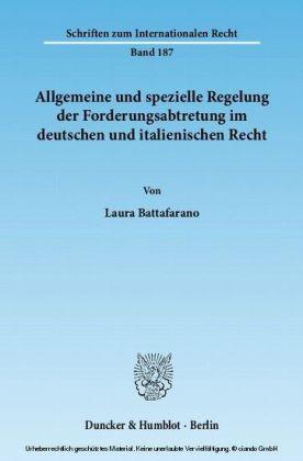 Allgemeine und spezielle Regelung der Forderungsabtretung im deutschen und italienischen Recht.
