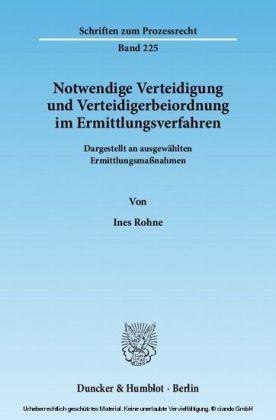 Notwendige Verteidigung und Verteidigerbeiordnung im Ermittlungsverfahren.