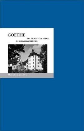 Goethe bei Frau von Stein in Großkochberg