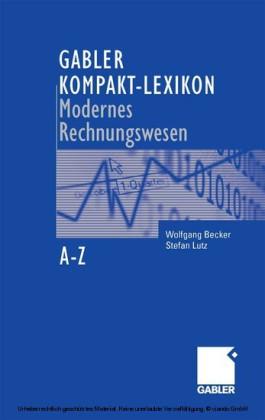 Gabler Kompakt-Lexikon Modernes Rechnungswesen