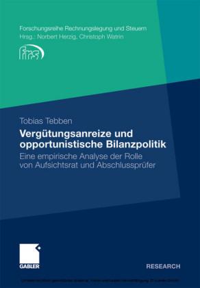 Vergütungsanreize und opportunistische Bilanzpolitik