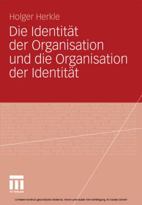 Die Identität der Organisation und die Organisation der Identität