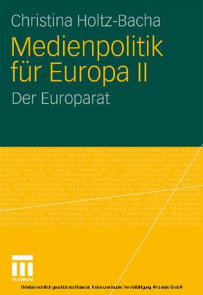 Medienpolitik für Europa II