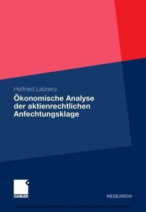 Ökonomische Analyse der aktienrechtlichen Anfechtungsklage