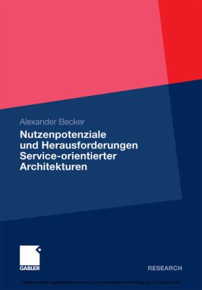 Nutzenpotenziale und Herausforderungen Service-orientierter Architekturen