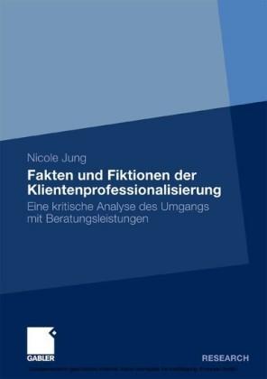 Fakten und Fiktionen der Klientenprofessionalisierung