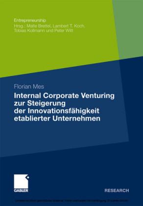 Internal Corporate Venturing zur Steigerung der Innovationsfähigkeit etablierter Unternehmen
