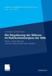 Die Regulierung der Silikose im Ruhrkohlenbergbau bis 1952