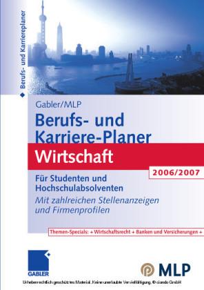 Gabler / MLP Berufs- und Karriere-Planer Wirtschaft 2006/2007