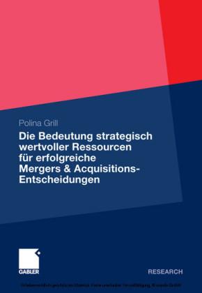 Die Bedeutung strategisch wertvoller Ressourcen für erfolgreiche Mergers & Acquisitions-Entscheidungen