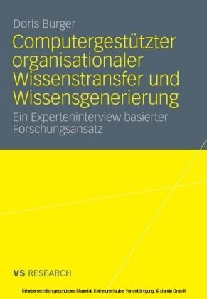 Computergestützter organisationaler Wissenstransfer und Wissensgenerierung