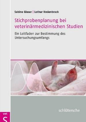 Stichprobenplanung bei veterinärmedizinischen Studien