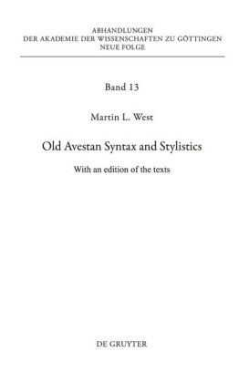 Old Avestan Syntax and Stylistics