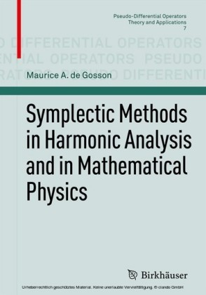 Symplectic Methods in Harmonic Analysis and in Mathematical Physics
