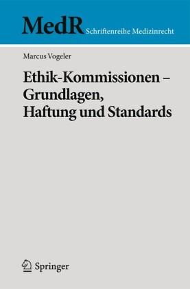 Ethik-Kommissionen - Grundlagen, Haftung und Standards