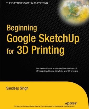 Beginning Google Sketchup for 3D Printing
