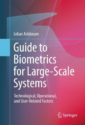 Guide to Biometrics for Large-Scale Systems