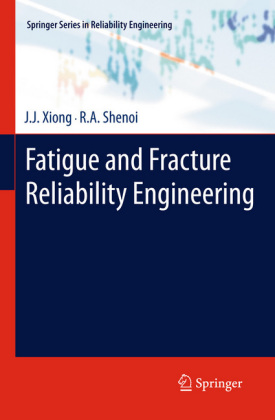 Fatigue and Fracture Reliability Engineering