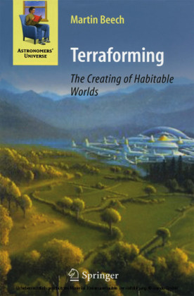Terraforming: The Creating of Habitable Worlds