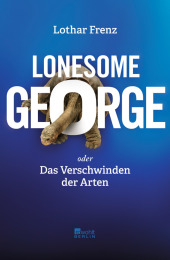Lonesome George oder Das Verschwinden der Arten Cover