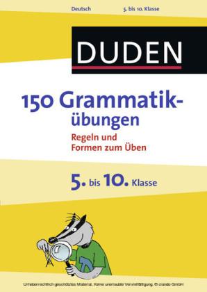 150 Grammatikübungen 5. bis 10. Klasse