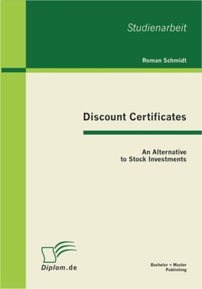 Discount Certificates: An Alternative to Stock Investments