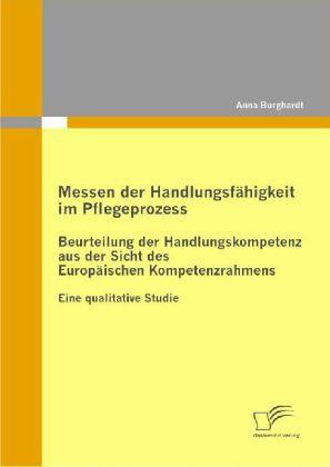 Messen der Handlungsfähigkeit im Pflegeprozess: Beurteilung der Handlungskompetenz aus der Sicht des Europäischen Kompetenzrahmens