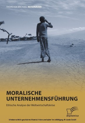 Moralische Unternehmensführung: Ethische Analyse der Weltwirtschaftskrise